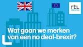 Dit zijn de gevolgen voor Nederland van een no deal-brexit