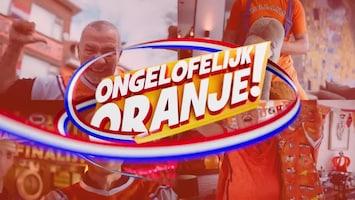 Ongelofelijk Oranje!