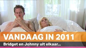 Vandaag in 2011: Bridget en Johnny uit elkaar