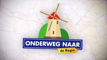 Onderweg Naar De Regio - Afl. 8