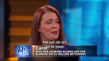 Dr. Phil My husband blames me for blowing his $1 million settlement