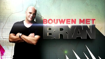 Bouwen Met Bryan - Afl. 21