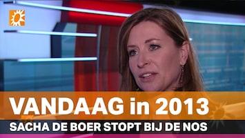 Vandaag in 2013: Sacha de Boer stopt bij de NOS