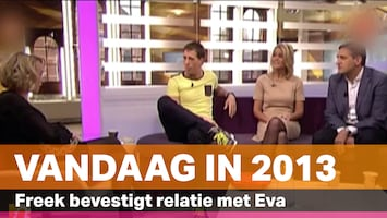 Vandaag in 2013: Freek en Eva maken relatie bekend
