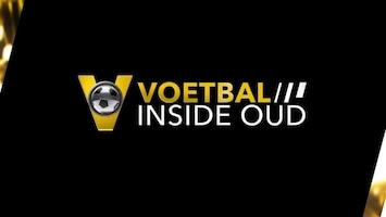 Voetbal Inside Oud - Afl. 1