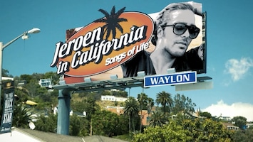 Jeroen In California - Songs Of Life - Afl. 1