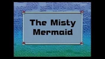 Pokémon - De Misty-rieuze Zeemeermin