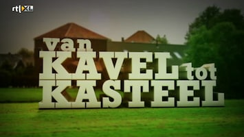 Van Kavel Tot Kasteel - Afl. 6