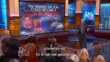 Dr. Phil I'm terrified my son could become a mass murderer