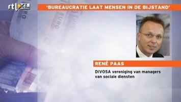 RTL Nieuws 'Bureaucratie laat mensen in de bijstand'
