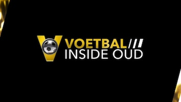 Voetbal Inside Oud - Afl. 2