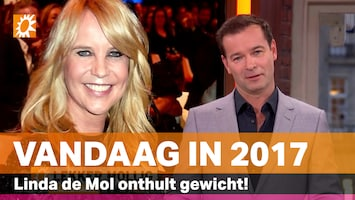 Vandaag in 2017: Linda de Mol onthult gewicht