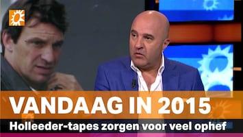 Vandaag in 2015: Holleeder-tapes zorgen voor veel ophef