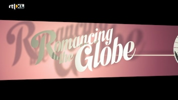 Romancing The Globe - Romancing The Globe Aflevering 4